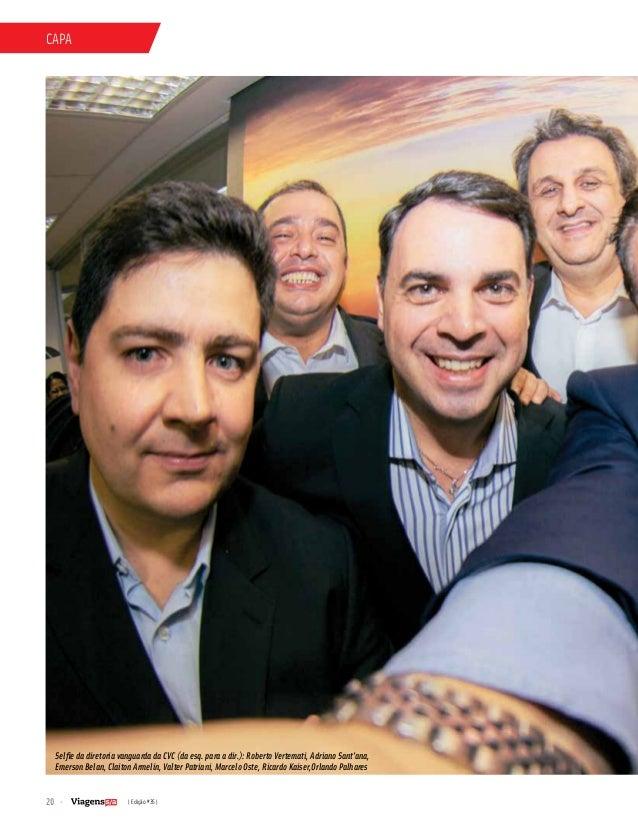 20 | Edição #35 | capa Selfie da diretoria vanguarda da CVC (da esq. para a dir.): Roberto Vertemati, Adriano Sant'ana, Em...