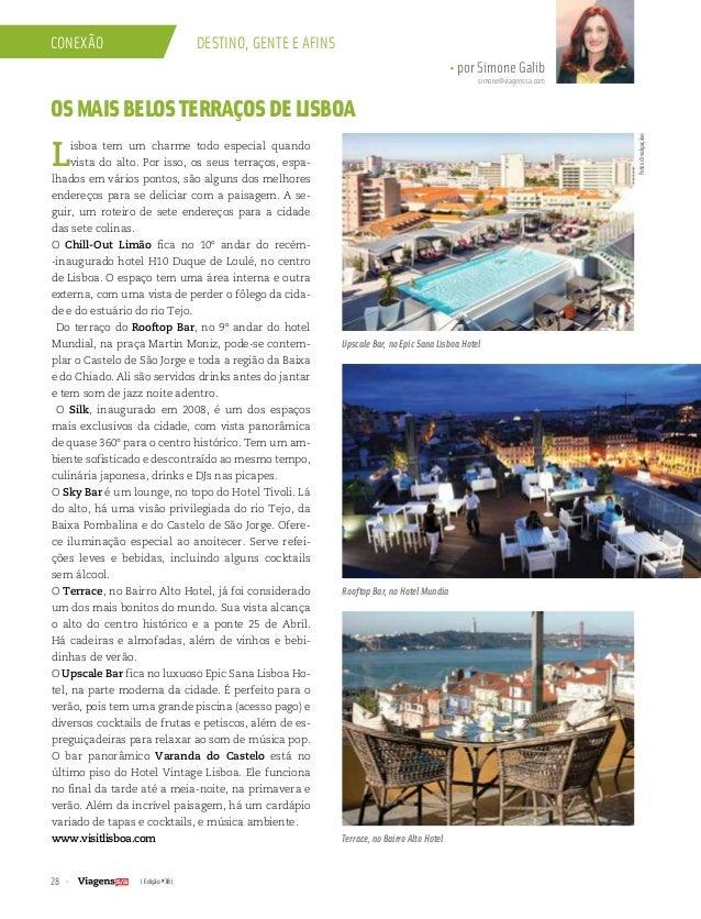 28 | Edição #38 | conexão Destino, gente e afins • por Simone Galib simone@viagenssa.com OSMAISBELOSTERRAÇOSDELISBOA Lisbo...
