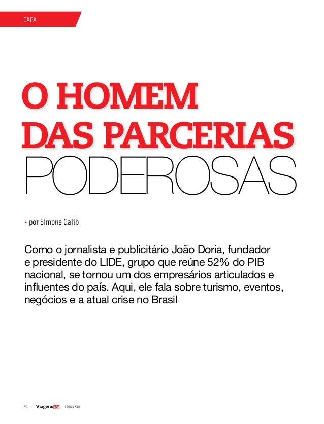 20 | Edição #38 | capa • por Simone Galib O HOMEM DAS PARCERIAS Como o jornalista e publicitário João Doria, fundador e pr...