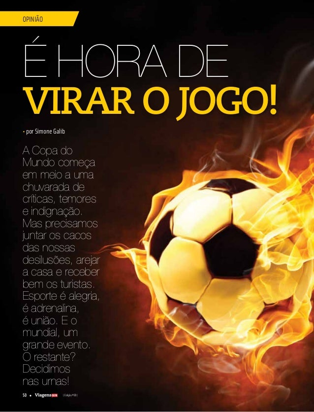 50 | Edição #29 | opinião • por Simone Galib A Copa do Mundo começa em meio a uma chuvarada de críticas, temores e indigna...