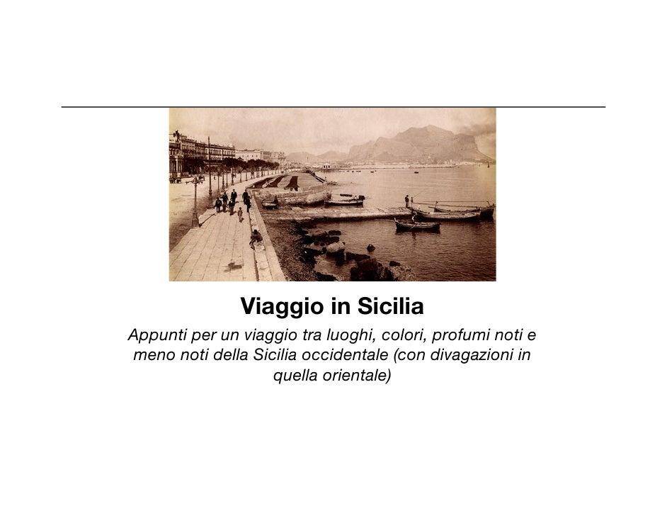 Viaggio in Sicilia Appunti per un viaggio tra luoghi, colori, profumi noti e meno noti della Sicilia occidentale (con diva...