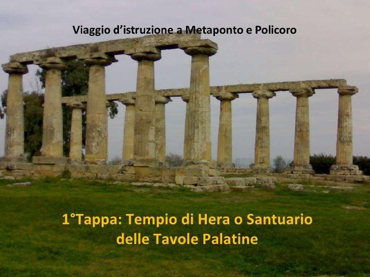1°Tappa: Tempio di Hera o Santuario delle Tavole Palatine