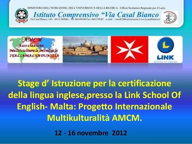 Stage d' Istruzione per la certificazionedella lingua inglese,presso la Link School Of  English- Malta: Progetto Internazi...