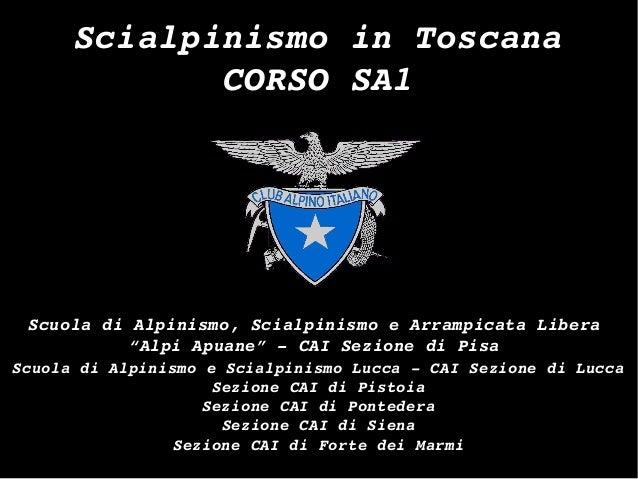 "ScialpinismoinToscana CORSOSA1 ScuoladiAlpinismo,ScialpinismoeArrampicataLibera ""AlpiApuane""CAISezione..."