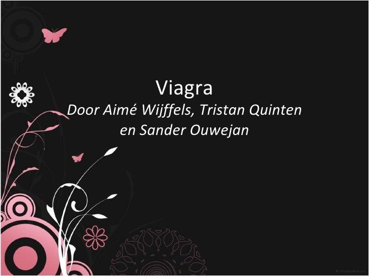 Viagra Door Aimé Wijffels, Tristan Quinten en Sander Ouwejan