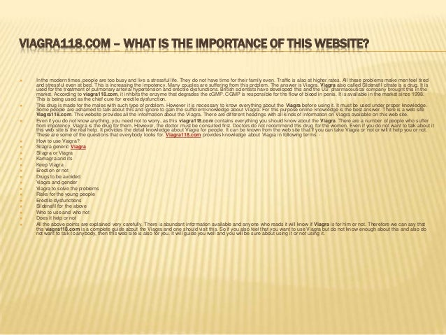 VIAGRA118.COM – WHAT IS THE IMPORTANCE OF THIS WEBSITE?   In the modern times, people are too busy and live a stressful l...