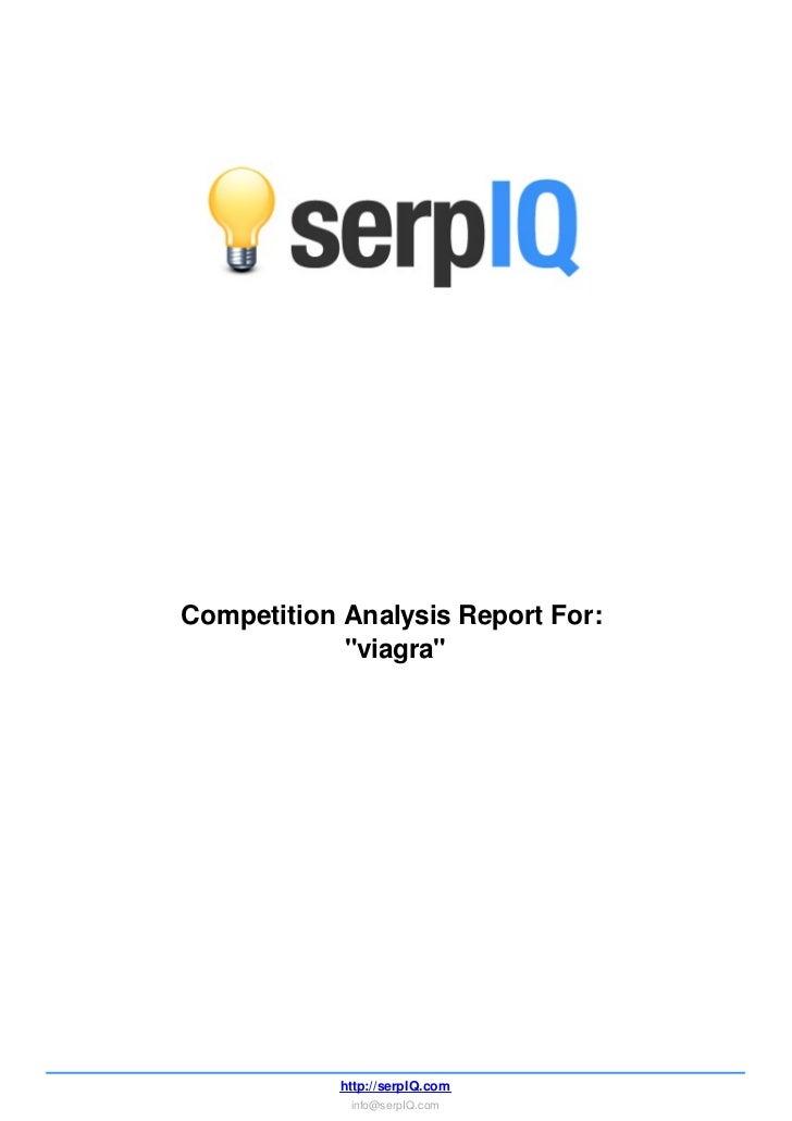 """Competition Analysis Report For:            """"viagra""""            http://serpIQ.com             info@serpIQ.com"""