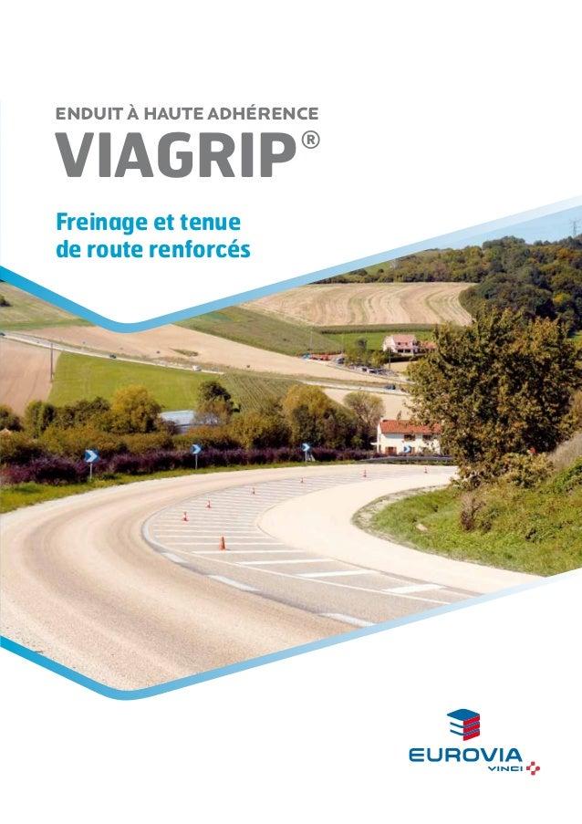 ENDUIT À HAUTE ADHÉRENCE  VIAGRIP  ®  Freinage et tenue de route renforcés