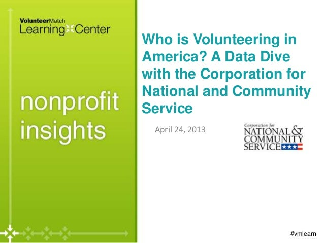 Who is Volunteering inAmerica? A Data Divewith the Corporation forNational and CommunityServiceApril 24, 2013#vmlearn