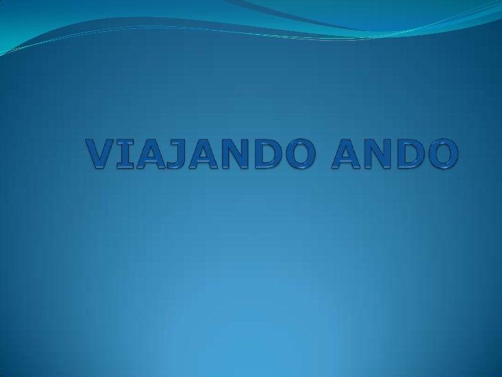 VIAJANDO ANDO<br />