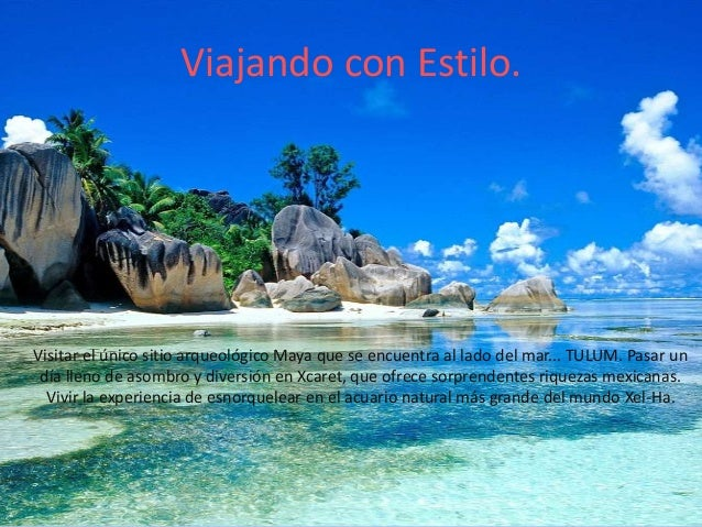 Viajando con Estilo.  Visitar el único sitio arqueológico Maya que se encuentra al lado del mar... TULUM. Pasar un día lle...