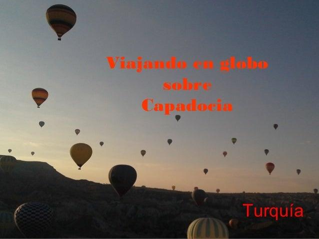 Turquía Viajando en globo sobre Capadocia