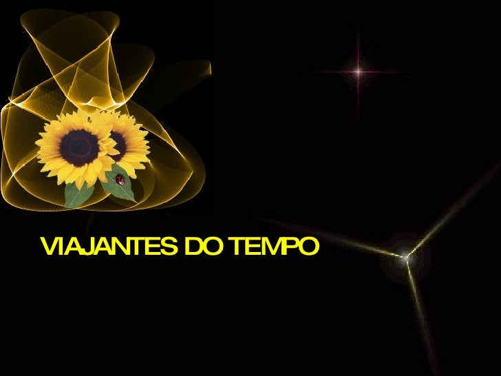 VIAJANTES DO TEMPO