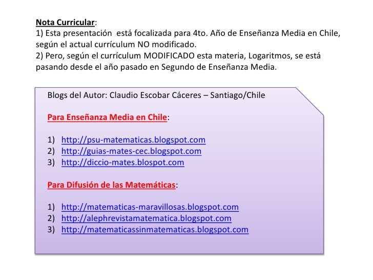 Nota Curricular:1) Esta presentación está focalizada para 4to. Año de Enseñanza Media en Chile,según el actual currículum ...