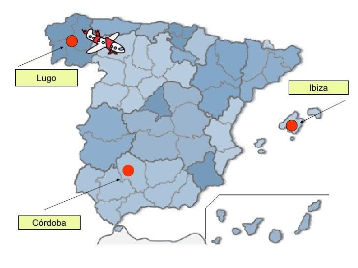Córdoba Ibiza Lugo