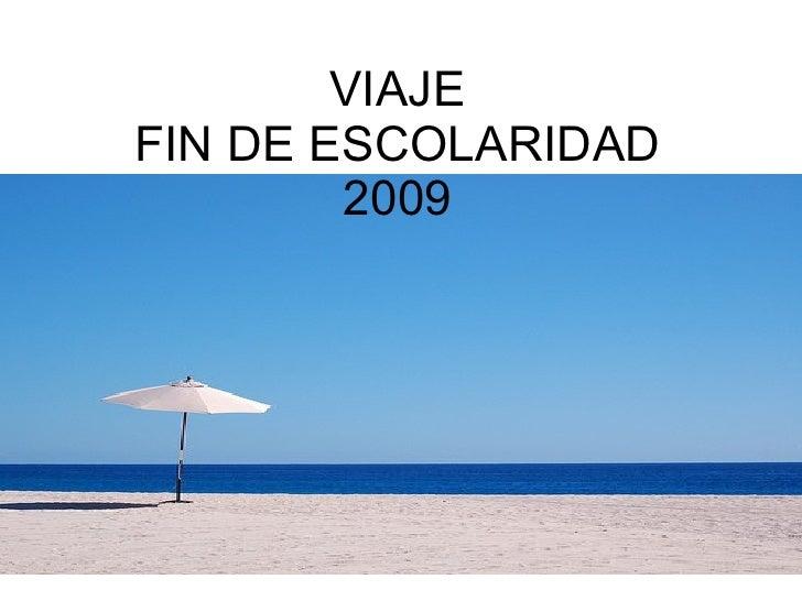 VIAJE FIN DE ESCOLARIDAD 2009