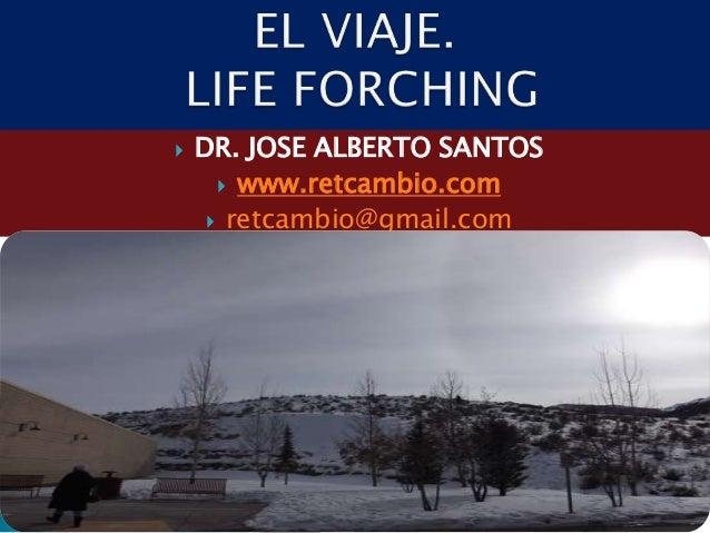   DR. JOSE ALBERTO SANTOS  www.retcambio.com  retcambio@gmail.com
