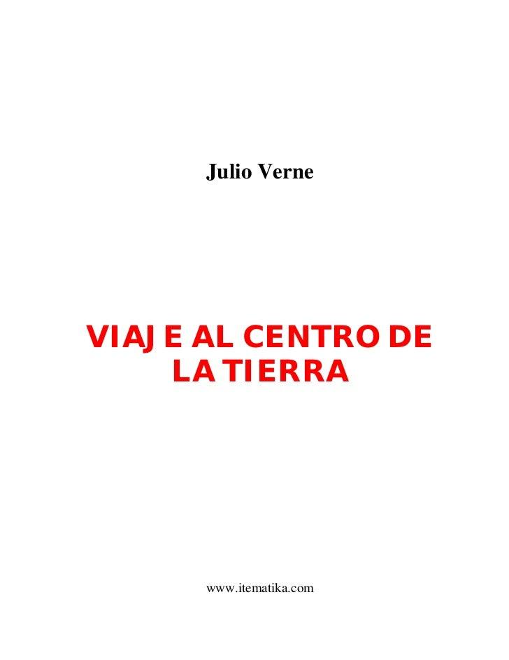 Julio VerneVIAJE AL CENTRO DE    LA TIERRA      www.itematika.com