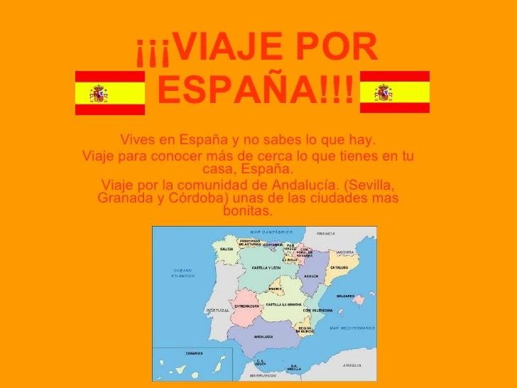 ¡¡¡VIAJE POR ESPAÑA!!! Vives en España y no sabes lo que hay. Viaje para conocer más de cerca lo que tienes en tu casa, Es...