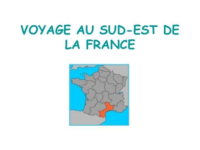 VOYAGE AU SUD-EST DE LA FRANCE