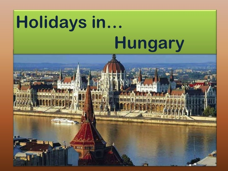 Holidays in…           Hungary
