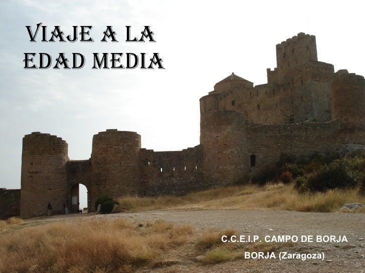 VIAJE A LA  EDAD MEDIA C.C.E.I.P. CAMPO DE BORJA BORJA (Zaragoza)