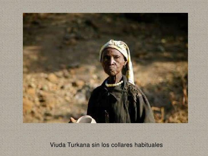 Viuda Turkana sin los collares habituales