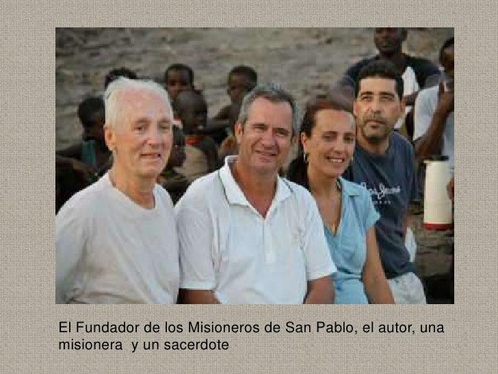 El Fundador de los Misioneros de San Pablo, el autor, unamisionera y un sacerdote