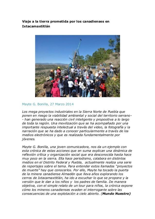 Viaje a la tierra prometida por los canadienses en Ixtacamaxtitlán Mayte G. Bonilla, 27 Marzo 2014 Los mega proyectos indu...