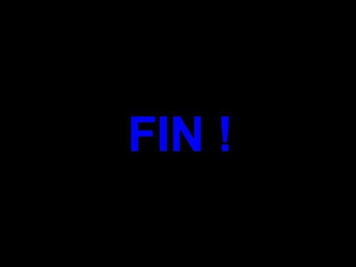 FIN !