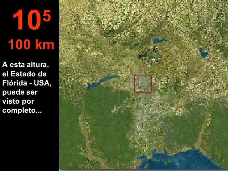 A esta altura, el Estado de Flórida - USA, puede ser visto por completo... 10 5 100 km