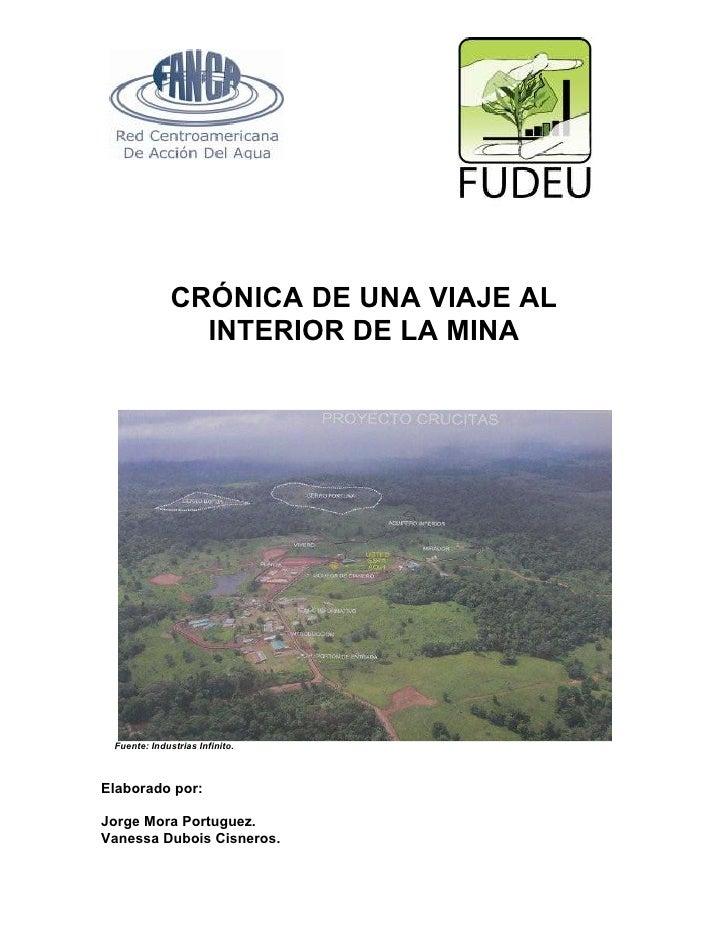 CRÓNICA DE UNA VIAJE AL                 INTERIOR DE LA MINA      Fuente: Industrias Infinito.    Elaborado por:  Jorge Mor...