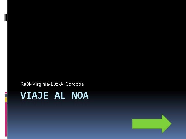 Raúl- Virginia-Luz-A. CórdobaVIAJE AL NOA