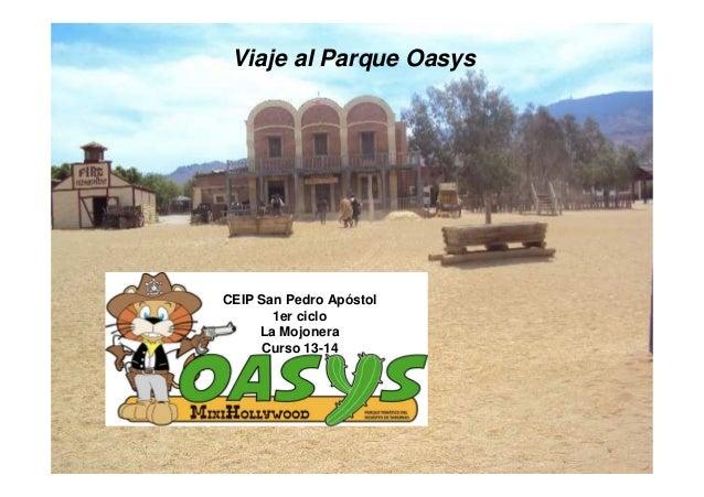 CEIP San Pedro Apóstol 1er ciclo La Mojonera Curso 13-14 Viaje al Parque Oasys