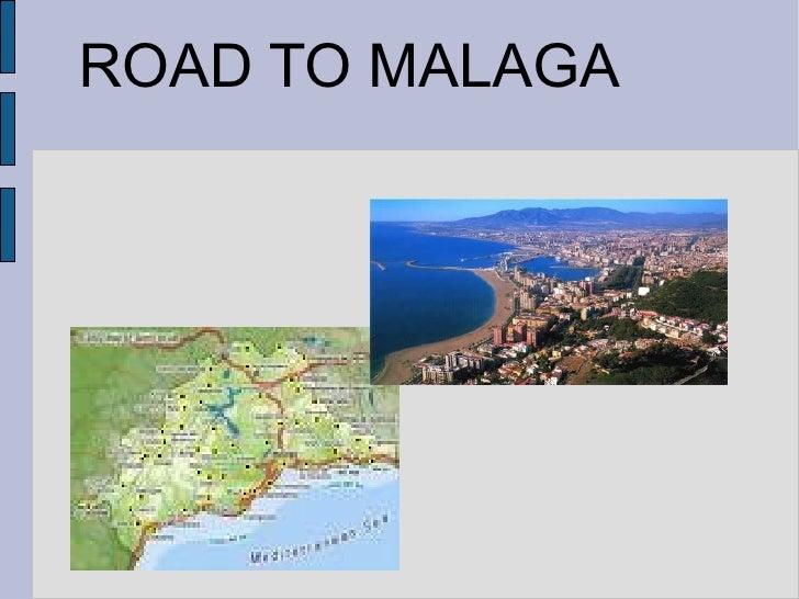 ROAD TO MALAGA