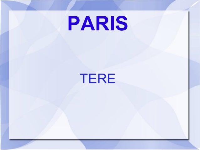 PARIS TERE