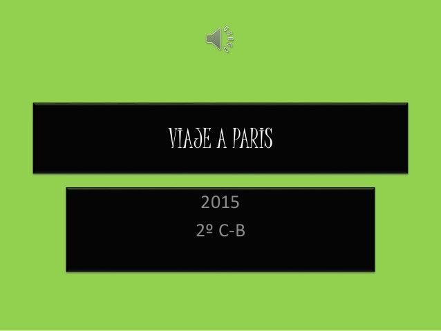 VIAJE A PARIS 2015 2º C-B