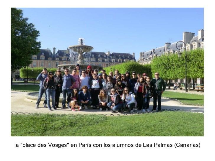 """la """"place des Vosges"""" en Paris con los alumnos de Las Palmas (Canarias)"""