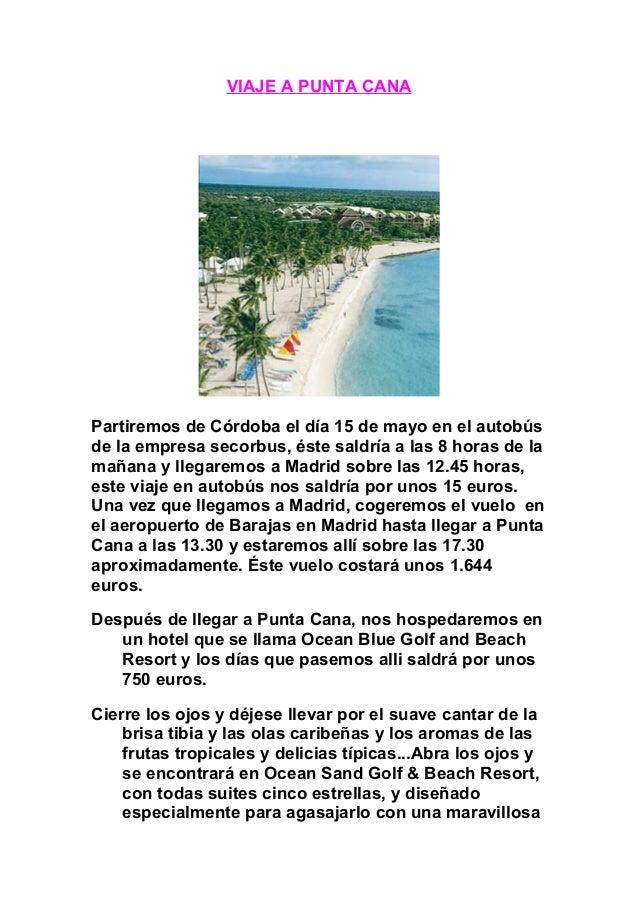 VIAJE A PUNTA CANA Partiremos de Córdoba el día 15 de mayo en el autobús de la empresa secorbus, éste saldría a las 8 hora...