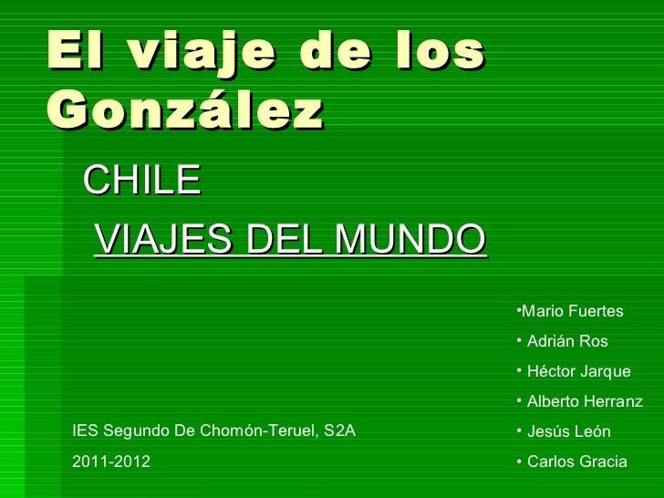 El viaje de losGonzález CHILE VIAJES DEL MUNDO                                    •Mario Fuertes                          ...