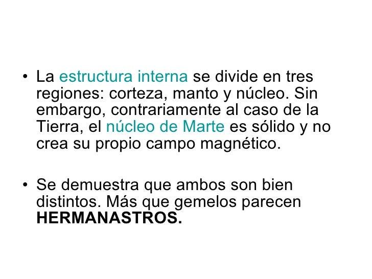 <ul><li>La  estructura interna  se divide en tres regiones: corteza, manto y núcleo. Sin embargo, contrariamente al caso d...