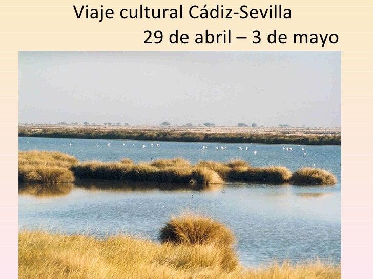 Viaje cultural Cádiz-Sevilla  29 de abril – 3 de mayo 2010