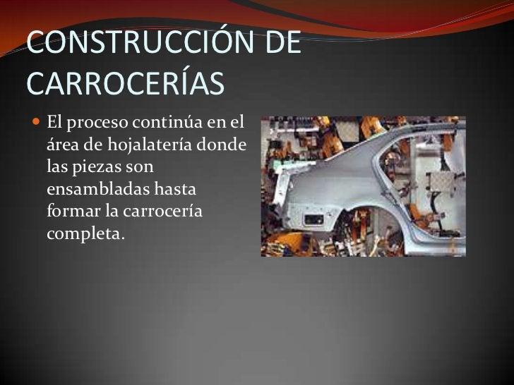 CONSTRUCCIÓN DE CARROCERÍAS<br />El proceso continúa en el área de hojalatería donde las piezas son ensambladas hasta form...