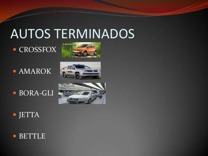 AUTOS TERMINADOS<br />CROSSFOX<br />AMAROK<br />BORA-GLI<br />JETTA<br />BETTLE<br />