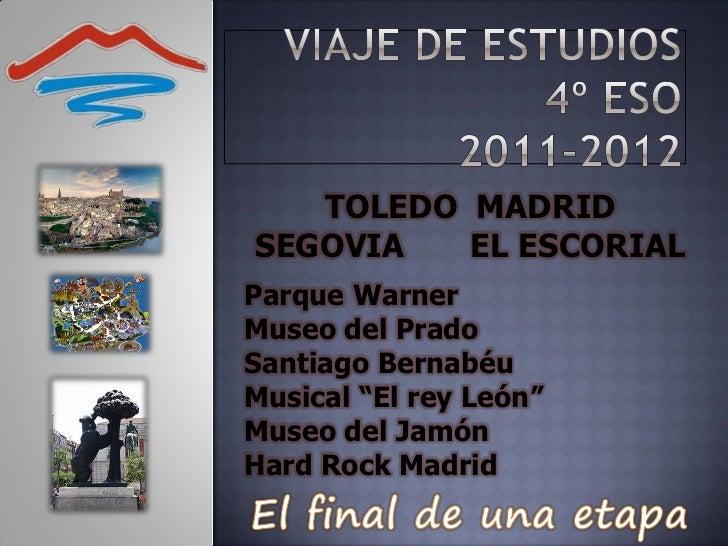 """TOLEDO MADRIDSEGOVIA   EL ESCORIALParque WarnerMuseo del PradoSantiago BernabéuMusical """"El rey León""""Museo del JamónHard Ro..."""