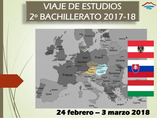 VIAJE DE ESTUDIOS 2º BACHILLERATO 2017-18 24 febrero – 3 marzo 2018