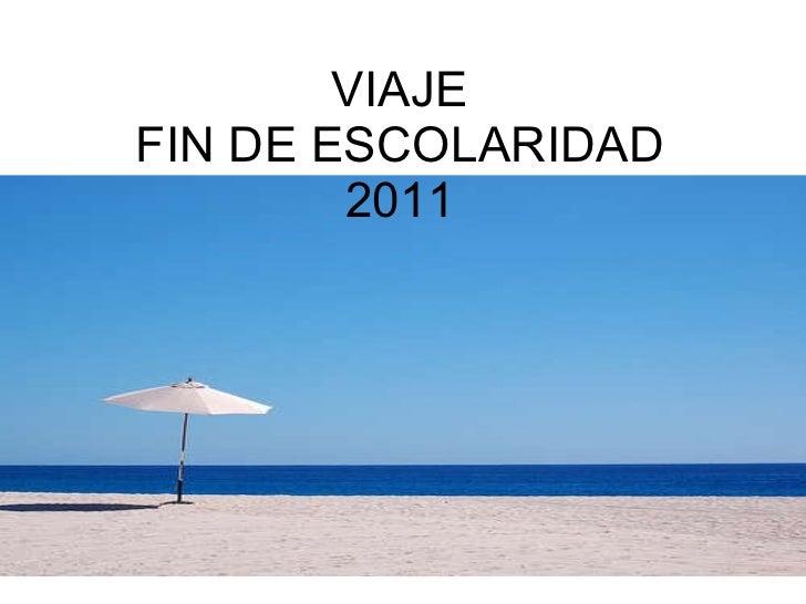 VIAJE FIN DE ESCOLARIDAD 2011