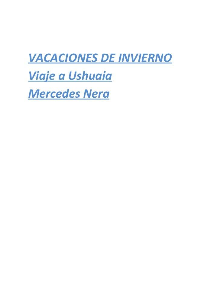 VACACIONES DE INVIERNOViaje a UshuaiaMercedes Nera