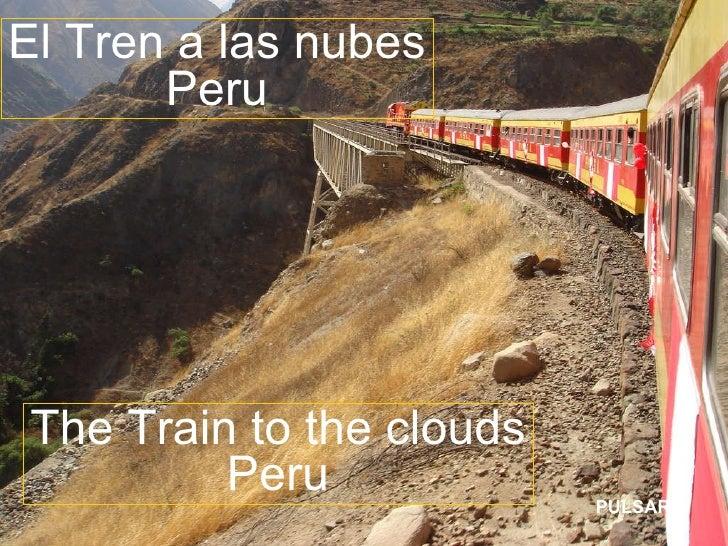 PULSAR El Tren a las nubes Peru The Train to the clouds Peru