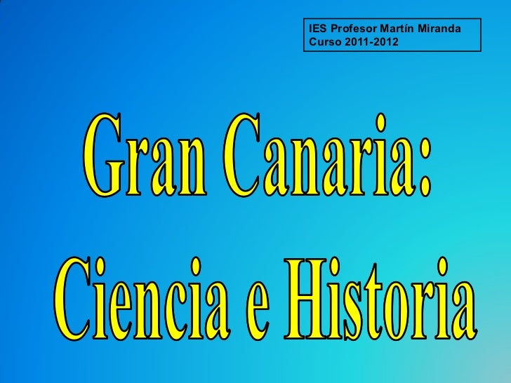 gran canaria ciencia e historia. Black Bedroom Furniture Sets. Home Design Ideas